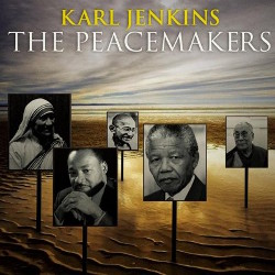 Karl Jenkins - The Peace Makers